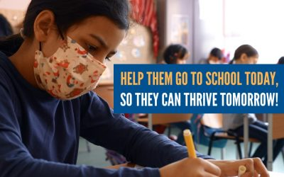 Help them go to school today, so they can thrive tomorrow!